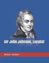 Sir John Johnson, Loyalist