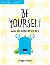 Be Yourself: Why It's Great to Be You