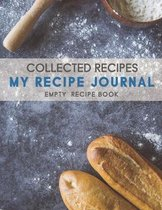 My Recipe Journal Blank Cookbook: Blank Recipe for fill in cookbook with Empty, Perfect Gift for Foodies, Cooks, Chefs 100 Pages Custom DIY Blank Note