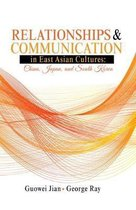 Relationships and Communication in East Asian Cultures