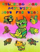 Coloring And Activity Book For Kids: Fun Pages To Color, Also Mazes, Word Search, Drawing, Letters And Numbers