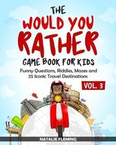 The Would You Rather Game Book for Kids