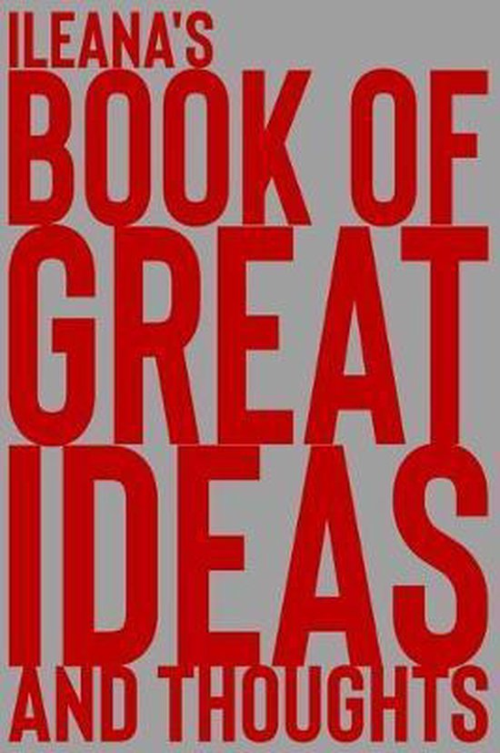 Ileana's Book of Great Ideas and Thoughts