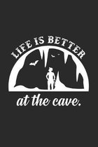 Life is better at the cave: 6x9 Caving - dotgrid - dot grid paper - notebook - notes
