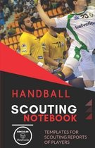 Handball. Scouting Notebook: Templates for scouting reports of players