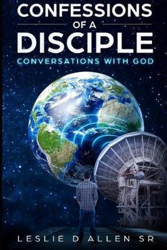 Confessions of a Disciple: Conversations with God