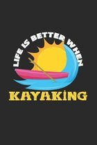 Life is better when kayaking