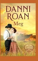Meg Book Three: The Cattleman's Daughters: A Not Quite Spicy Western Historical Romance