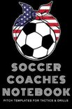 Soccer Coaches Notebook: Pitch Templates for Tactics and Drills