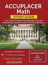 ACCUPLACER Math Study Guide: Test Prep & Practice Test Questions for the Mathematics Section of the ACCUPLACER Exam