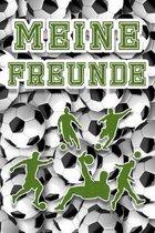 Meine Freunde: Fu�ball Freundebuch f�r die Schule oder Kindergarten f�r Kinder zum Selbst Gestalten - Freundschaftsbuch 110 Seiten -