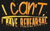 I can't I Have Rehearsal: KALENDER 2020/2021 mit Monatsplaner/Wochenansicht mit Notizen und Aufgaben Feld! F�r Theater, Musical, Broadway Fans S