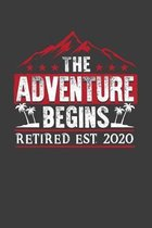 The Adventure Begins Retired Est. 2020: A Retirement Gift Notebook