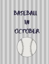Baseball In October: Notebook College Ruled Baseball Themed Notebook 8.5 x 11 100 pages Baseball In October World Series Notebook
