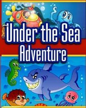 Under the Sea Adventure: Kid's Picture Book of Sea Animals and Marine Life- Rhymes and Pictures (marine life and sea animals kids books