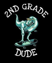 2nd Grade Dude: Dinosaur Notebook for Boys - 7.5 x 9.25 in (19.05 x 23.5 cm) 100 Pages Wide Ruled Composition Notebook