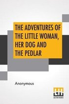 Adventures Of The Little Woman, Her Dog And The Pedlar