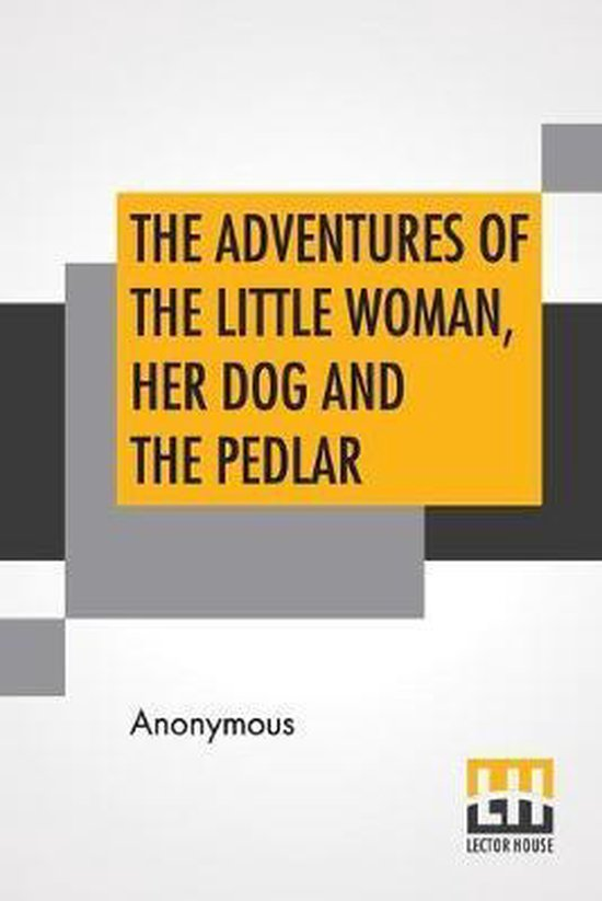 The Adventures Of The Little Woman, Her Dog And The Pedlar