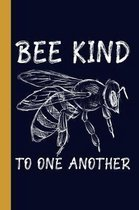 Bee Kind To One Another: Honey Bee 6x9 120 Page College Ruled Beekeeper Notebook