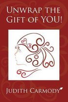 Unwrap the Gift of YOU!