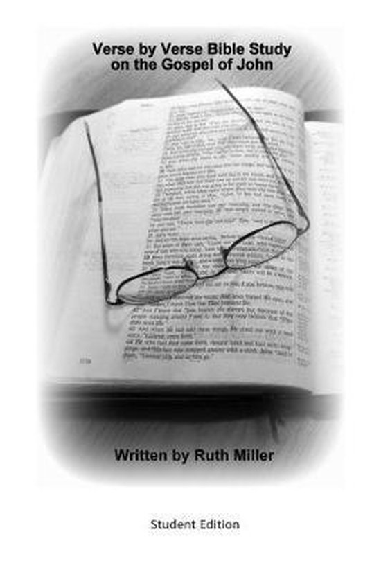 Verse by Verse Study of the Gospel of John: Student Edition