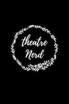 Theatre Nerd: Liniertes Notizbuch A5 - Theater Musical Broadway Schauspieler Drama Geschenk