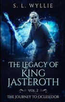 The Legacy of King Jasteroth Vol.2