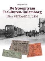 De Stoomtram  Tiel-Buren-Culemborg - Een verloren illusie