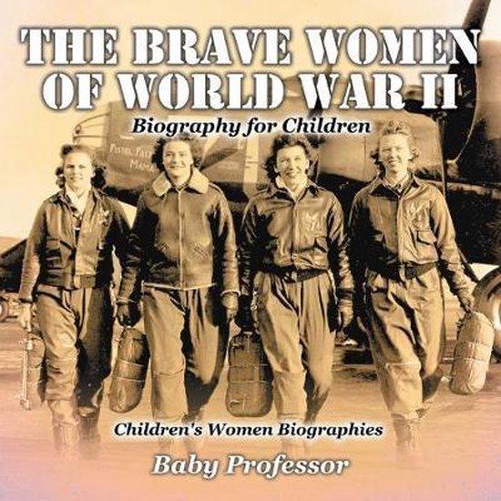 The Brave Women of World War 2