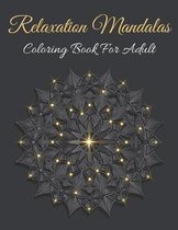 Relaxation Mandalas Coloring Book For Adult