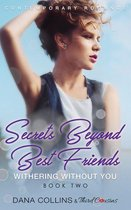Secrets Beyond Best Friends - Withering Without You (Book 2) Contemporary Romance