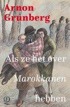 Boek cover Als ze het over Marokkanen hebben van Arnon Grunberg (Hardcover)
