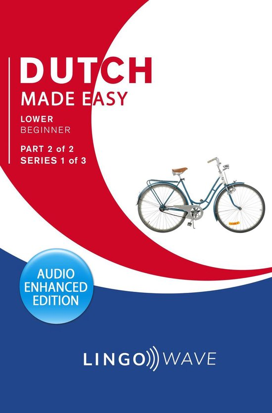 Dutch Made Easy - Lower Beginner - Part 2 of 2 - Series 1 of 3