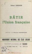Bâtir l'Union française