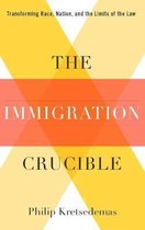 Boek cover The Immigration Crucible van Philip Kretsedemas