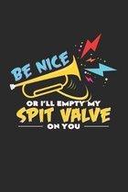 Be nice or I'll empty my spit valve: 6x9 Trumpet - grid - squared paper - notebook - notes