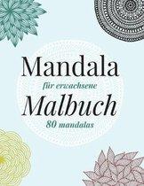 Mandala Malbuch: F�r Erwachsene, 80 Mandalas