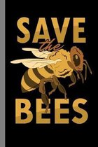 Save The Bees: Entomology Gift For Bee Keeping (6''x9'') Dot Grid Notebook To Write In