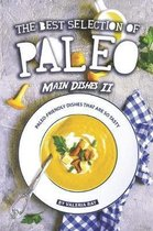 The Best Selection of Paleo Main Dishes II: Paleo-Friendly Dishes That Are So Tasty