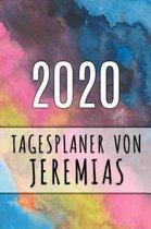 2020 Tagesplaner von Jeremias: Personalisierter Kalender f�r 2020 mit deinem Vornamen