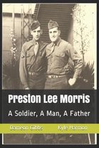 Preston Lee Morris: A Soldier, A Man, A Father