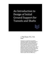 An Introduction to Design of Initial Ground Support for Tunnels and Shafts
