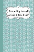 Geocaching Journal A Seek & Find Book: Record Your Geocaching Adventures