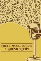 Sheet Music is Just a Sound Recipe: DIN-A5 sheet music book with 100 pages of empty staves for composers and music students to note music and melodies