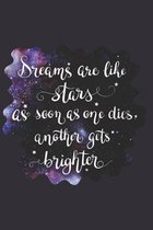 Dreams Are Like Stars as Soon as One Dies, Another Gets Brighter: Doodle Diary Gifts for Girls Galaxy Motif with Writing Prompts