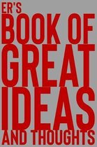 Er's Book of Great Ideas and Thoughts