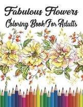Fabulous Flowers Coloring Book For Adults