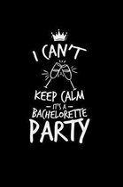 I can't keep calm bachelorette party