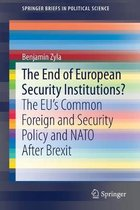 The End of European Security Institutions?