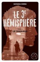 Boek cover Le troisième hémisphère - tome 2 Le traqueur van Natasha Cornu
